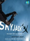 Skyjack (MP3): The Hunt for D. B. Cooper
